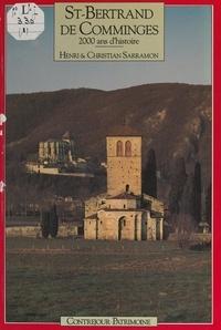 Christian Sarramon et Henri Sarramon - St-Bertrand de Comminges, 2000 ans d'histoire.