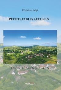 Christian Satgé - Petites fables affables... - Des villages du coin.