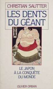 Christian Sautter - Les dents du géant - Le Japon à la conquête du monde.