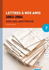 Christian Sautter - Lettres à nos amis 2003-2004 (Volume 2) - Voir loin, agir proche.