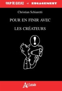 Christian Schiaretti - Pour en finir avec les créateurs.