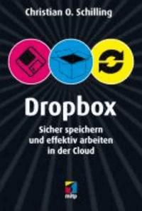 Christian Schilling - Dropbox - Sicher speichern und effektiv arbeiten in der Cloud.