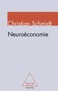 Christian Schmidt - Neuroéconomie.