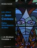 """Christian Schmitt - """"Je décalque l'invisible"""" - Eglise Saint-Maximin de Metz, Les vitraux de Jean Cocteau."""