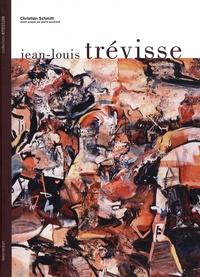 Christian Schmitt - L'univers de Jean-Louis Trévisse - Artiste peintre 1949-1998.