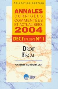 Christian Schoenauer - Droit fiscal DECF Epreuve N° 1 - Annales corrigées commentées et actualisées.
