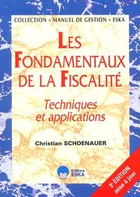 Christian Schoenauer - Les fondamentaux de la fiscalité - Techniques et applications.