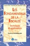 Christian Schoenauer - LES FONDAMENTAUX DE LA FISCALITE. - Techniques et applications.