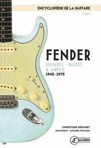Feriasdhiver.fr L'encyclopédie de la guitare - Tome 1, Fender : guitares, basses & amplis (1945-1975) Image