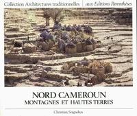 Christian Seignobos - Montagnes et hautes terres du Nord Cameroun.