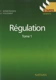 Christian Sermondade et André Toussaint - Régulation - Tome 1, Régulation élémentaire, notions de base, éléments de régulation.