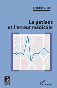 Christian Sicot - Le patient et l'erreur médicale.