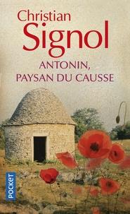 Téléchargez des livres sur iphone amazon Antonin paysan du Causse (1897-1974) par Christian Signol