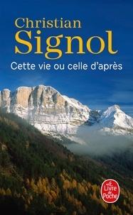 Christian Signol - Cette vie ou celle d'après.