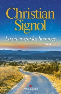 Christian Signol - Là où vivent les hommes.