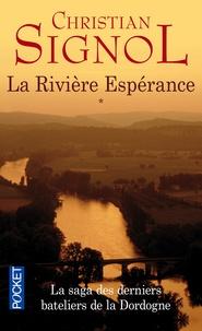 Christian Signol - La Rivière Espérance Tome 1 : .