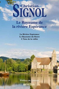 Le royaume de la rivière Espérance- La Rivière Espérance ; Le Royaume du fleuve ; L'Ame de la vallée - Christian Signol pdf epub