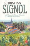 Christian Signol - Les vignes de Sainte-Colombe ; La lumière des collines.