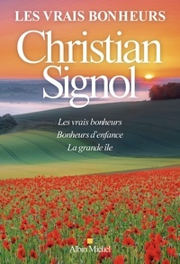 Christian Signol - Les Vrais Bonheurs - Compilation - Les vrais bonheurs - Bonheurs d'enfance - La grande île.