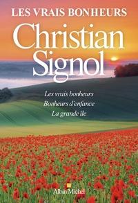 Christian Signol - Les vrais bonheurs - Les vrais bonheurs ; Bonheur d'enfance ; La grande île.