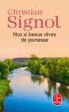 Christian Signol - Nos si beaux rêves de jeunesse.