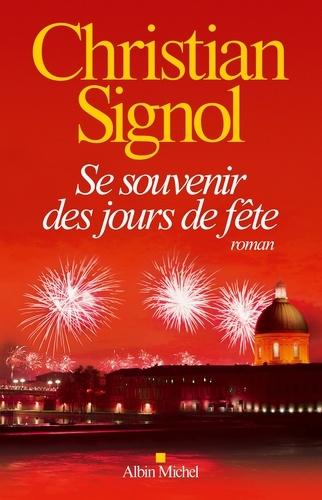 Se souvenir des jours de fête - Christian Signol - Format ePub - 9782226389473 - 8,99 €