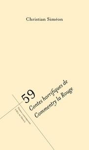 Christian Simeon - 59 - Contes horrifiques de Commentry la Rouge.