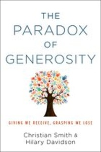 Christian Smith et Hilary Davidson - The Paradox of Generosity - Giving We Receive, Grasping We Lose.