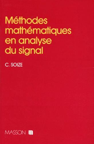 Christian Soize - Méthodes mathématiques en analyse du signal.