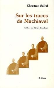 Christian Soleil - Sur les traces de Machiavel.