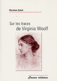 Christian Soleil - Sur les traces de Virginia Woolf.