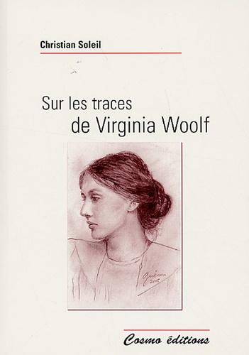 Christian Soleil - Sur les traces de Virginia Woolf.
