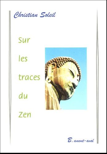 Christian Soleil - Sur les traces du Zen.