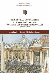 Christian Sorel - Renouveau conciliaire et crise doctrinale - Rome et les Eglises nationales (1966-1968).
