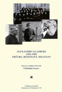Christian Sorrel - Alexandre Glasberg, 1902-1981 - Prêtre, résistant, militant.