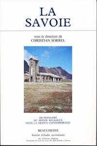 Christian Sorrel - Dictionnaire du monde religieux dans la France contemporaine - Tome 8, La Savoie.
