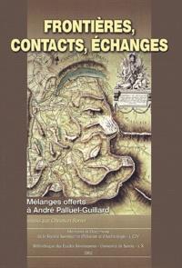 Christian Sorrel et  Collectif - Frontières, contacts, échanges - Mélanges offerts à André Palluel-Guillard.