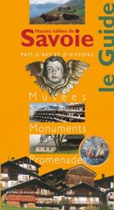 Christian Sorrel et Pierre-Yves Odin - Hautes vallées de Savoie - Musées, Monuments, Promenades.