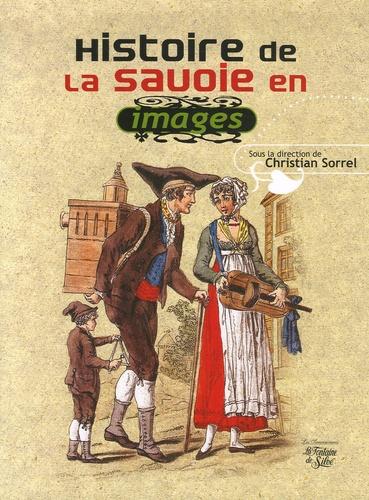 Christian Sorrel - Histoire de la Savoie - Images et récits.