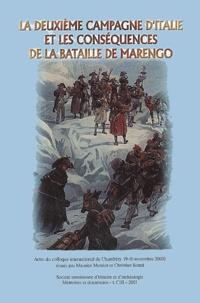 Christian Sorrel et  Collectif - La deuxième campagne d'Italie et les conséquences de la bataille de Marengo - Actes du colloque international de Chambéry (9-10 novembre 2000).