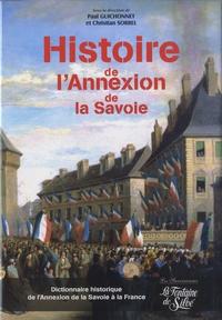 Christian Sorrel et Paul Guichonnet - La Savoie et l'Europe 1860-2010 - Dictionnaire historique de l'annexion.