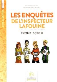 Christian Souchard - Les enquêtes de l'inspecteur Lafouine - Tome 2, Cycle 3.