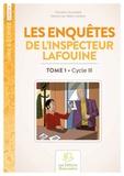 Christian Souchard - Les enquêtes de l'inspecteur Lafouine - Tome 1, Cycle 3.