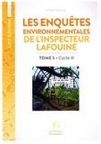 Christian Souchard - Les enquêtes environnementales de l'inspecteur Lafouine Tome 5 : Cycle 3.