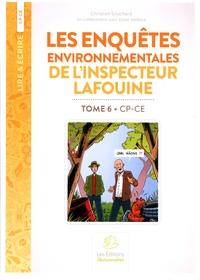 Christian Souchard - Les enquêtes environnementales de l'inspecteur Lafouine - Tome 6 CP-CE.