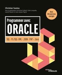 Christian Soutou - Programmer avec Oracle - SQL - PL/SQL- XML - JSON - PHP - Java.