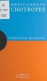Christian Spadone et J.-L. Charmet - Les médicaments psychotropes - Un exposé pour comprendre, un essai pour réfléchir.