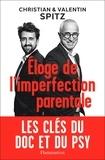 Christian Spitz et Valentin Spitz - Eloge de l'imperfection parentale.