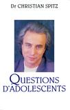 Christian Spitz - Questions d'adolescents.