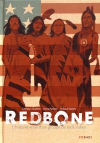 Christian Staebler et Sonia Paolini - Redbone - L'histoire vraie d'un groupe de rock indien.